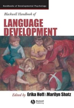 Hoff, Erika - Blackwell Handbook of Language Development, ebook