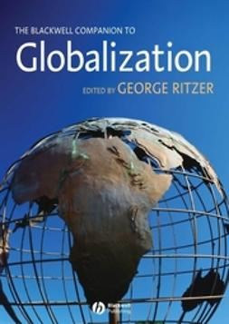 Ritzer, George - The Blackwell Companion to Globalization, e-kirja