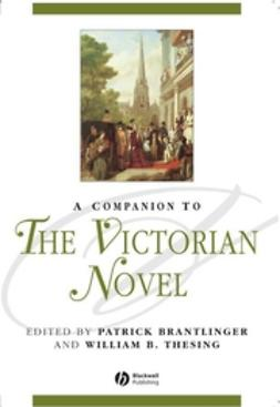 Brantlinger, Patrick - A Companion to the Victorian Novel, e-bok