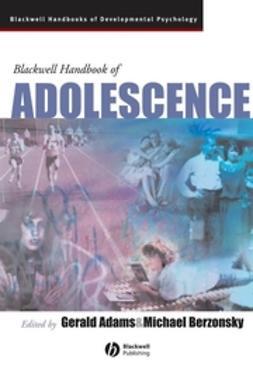Adams, Gerald R. - Blackwell Handbook of Adolescence, e-kirja