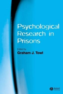 Towl, Graham - Psychological Research in Prisons, ebook