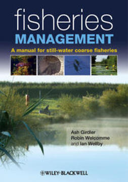 Wellby, Ian - Fisheries Management: A manual for still-water coarse fisheries, ebook