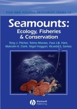Clark, Malcolm R. - Seamounts: Ecology, Fisheries & Conservation, ebook