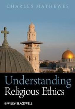 Mathewes, Charles - Understanding Religious Ethics, e-kirja