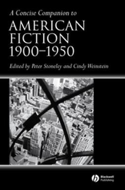 Stoneley, Peter - A Concise Companion to American Fiction 1900 - 1950, ebook