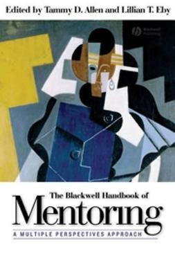 Allen, Tammy D. - The Blackwell Handbook of Mentoring: A Multiple Perspectives Approach, ebook