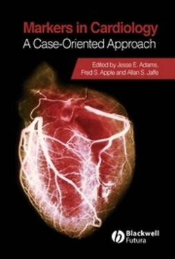 Adams, Jesse E. - Markers in Cardiology: A Case-Oriented Approach, ebook