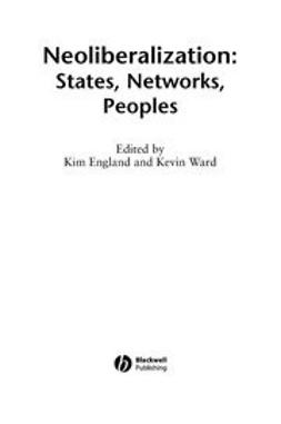 England, Kim - Neoliberalization: States, Networks, Peoples, ebook