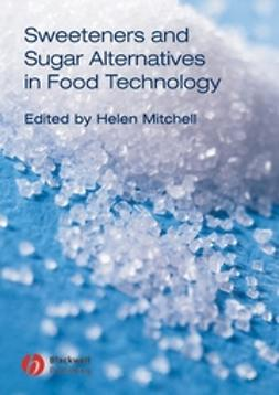 Mitchell, Helen - Sweeteners and Sugar Alternatives in Food Technology, e-kirja