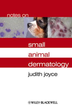 Joyce, Judith - Notes on Small Animal Dermatology, e-bok