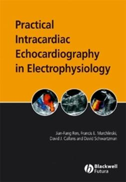 Callans, David J. - Practical Intracardiac Echocardiography in Electrophysiology, ebook