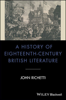 Richetti, John - A History of Eighteenth-Century British Literature, e-bok