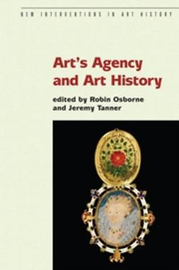 Osborne, Robin - Art's Agency and Art History, e-kirja