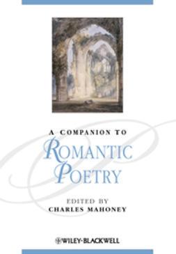Mahoney, Charles - A Companion to Romantic Poetry, e-bok