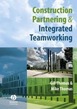 Thomas, Gill - Construction Partnering and Integrated Teamworking, ebook