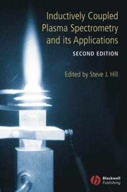 Hill, Steve J. - Inductively Coupled Plasma Spectrometry and its Applications, ebook