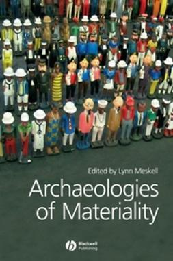 Meskell, Lynn - Archaeologies of Materiality, e-bok
