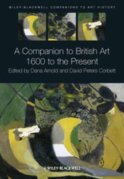 A Companion to British Art: 1600 to the Present