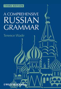 A comprehensive Russian grammar / Terence Wade ; revised and updated by David Gillespie