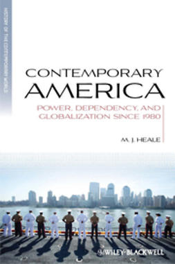 Heale, M. J. - Contemporary America: Power, Dependency, and Globalization since 1980, ebook