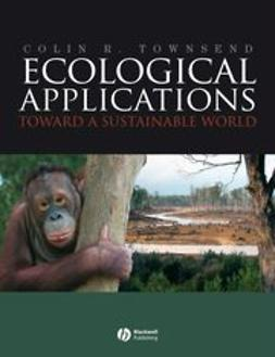 Townsend, Colin R. - Ecological Applications: Toward a Sustainable World, ebook