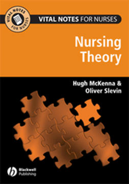 McKenna, Hugh - Vital Notes for Nurses: Nursing Models, Theories and Practice, ebook