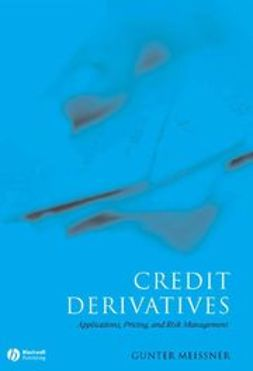 Meissner, Gunter - Credit Derivatives: Application, Pricing, and Risk Management, ebook