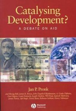 Pronk, Jan P. - Catalysing Development?: A Debate on Aid, ebook