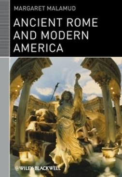 Malamud, Margaret - Ancient Rome and Modern America, ebook