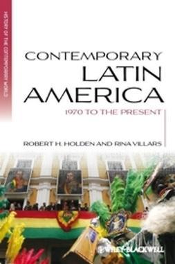 Holden, Robert H. - Contemporary Latin America: 1970 to the Present, e-bok