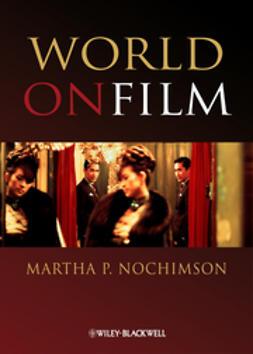 Nochimson, Martha P. - World on Film: An Introduction, e-kirja