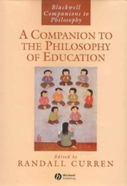 Curren, Randall - A Companion to the Philosophy of Education, ebook