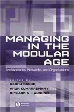 Garud, Raghu - Managing in the Modular Age: Architectures, Networks, and Organizations, ebook