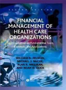 Financial Management of Health Care Organizations: An Introduction to Fundamental Tools, Concepts, and Applications