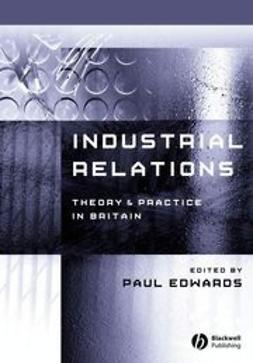 Edwards, Paul - Industrial Relations: Theory and Practice, ebook