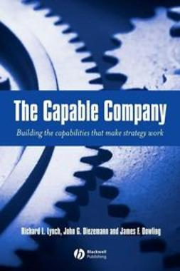 Diezemann, John - The Capable Company: Building the capabilites that make strategy work, ebook