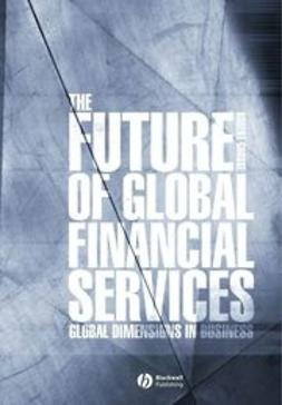 Grosse, Robert E. - The Future of Global Financial Services, ebook