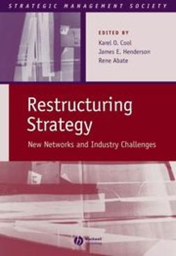 Abate, Rene - Restructuring Strategy: New Networks and Industry Challenges, ebook