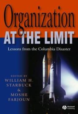 Farjoun, Moshe - Organization at the Limit: Lessons from the Columbia Disaster, ebook