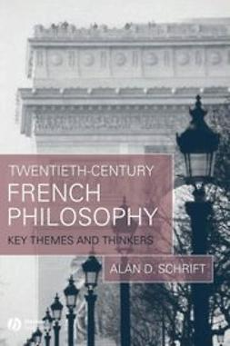 Schrift, Alan D. - Twentieth-Century French Philosophy: Key Themes and Thinkers, e-bok