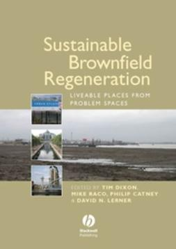 Dixon, Tim - Sustainable Brownfield Regeneration: Liveable Places from Problem Spaces, ebook