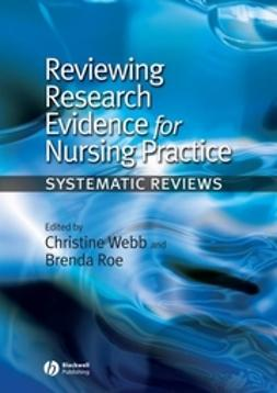 Roe, Brenda - Reviewing Research Evidence for Nursing Practice: Systematic Reviews, ebook