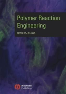 Asua, Jose - Polymer Reaction Engineering, ebook