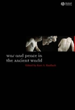 Raaflaub, Kurt A. - War and Peace in the Ancient World, e-bok