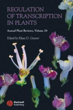 Grasser, Klaus D. - Annual Plant Reviews, Regulation of Transcription in Plants, ebook