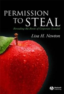 Newton, Lisa H. - Permission to Steal: Revealing the Roots of Corporate Scandal--An Address to My Fellow Citizens, ebook