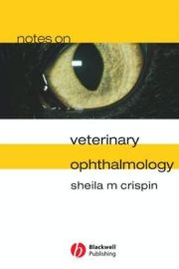 Crispin, Sheila M. - Notes on Veterinary Ophthalmology, ebook