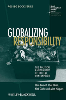 Barnett, Clive - Globalizing Responsibility: The Political Rationalities of Ethical Consumption, e-kirja