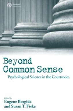 Borgida, Eugene - Beyond Common Sense: Psychological Science in the Courtroom, ebook