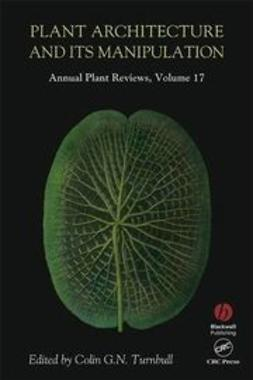 Turnbull, Colin G. N. - Annual Plant Reviews, Plant Architecture and its Manipulation, ebook